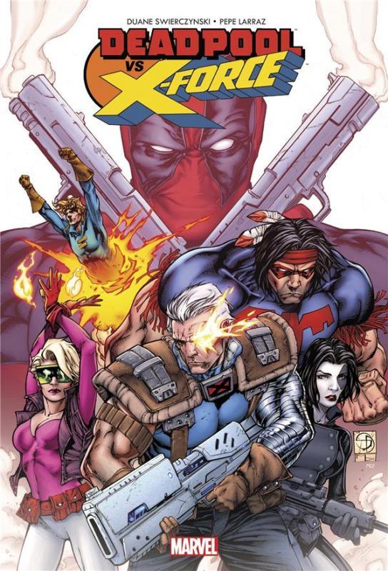 Deadpool vs X-Force, comics chez Panini Comics de Swierczynski, Hicks, Larraz, Woodard, Peter