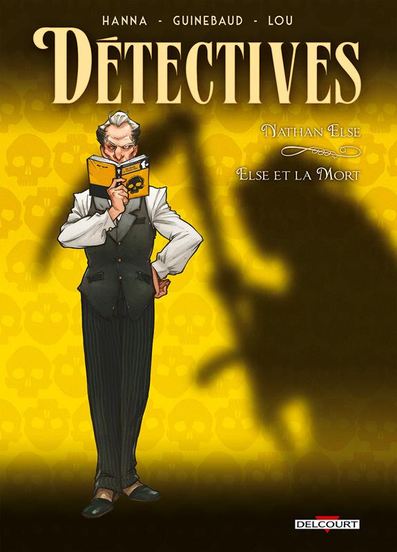 Détectives T7 : Nathan Else - Else et la Mort (0), bd chez Delcourt de Hanna, Guinebaud, Lou