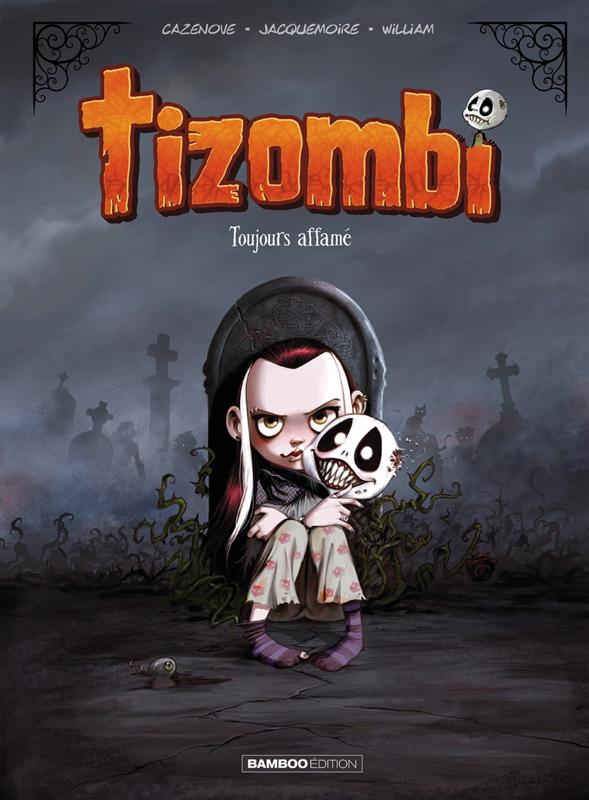 Tizombi T1 : Toujours affamé (0), bd chez Bamboo de Cazenove, William