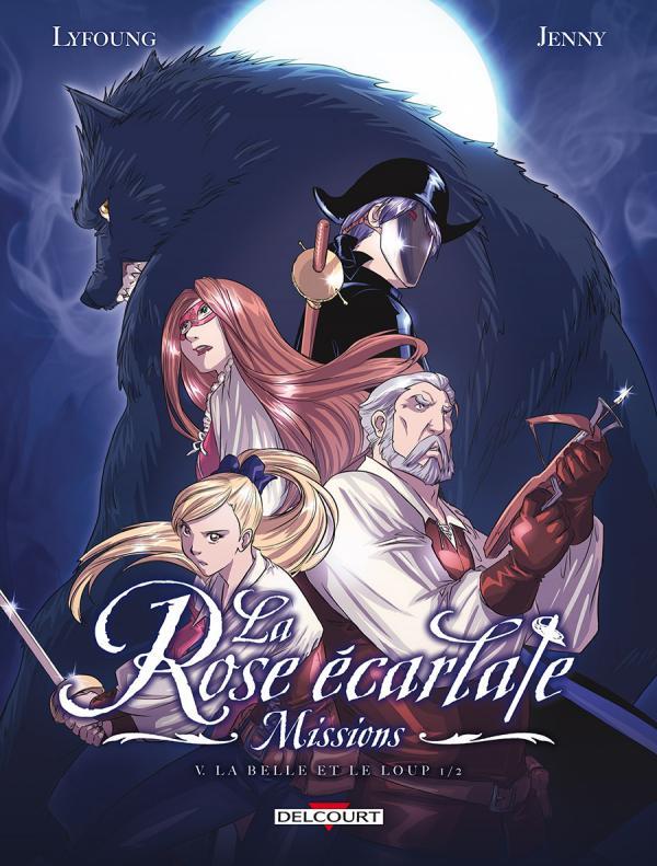 La Rose écarlate - Missions – cycle 3 : La belle et le loup, T5, bd chez Delcourt de Lyfoung, Coridum, Jenny, Fleur, Ogaki, Aksonesilp