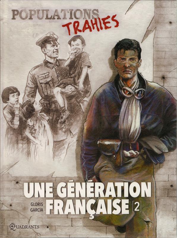 Une Génération française T2 : Populations trahies ! (0), bd chez Soleil de Gloris, Garcia, Saint Blancat
