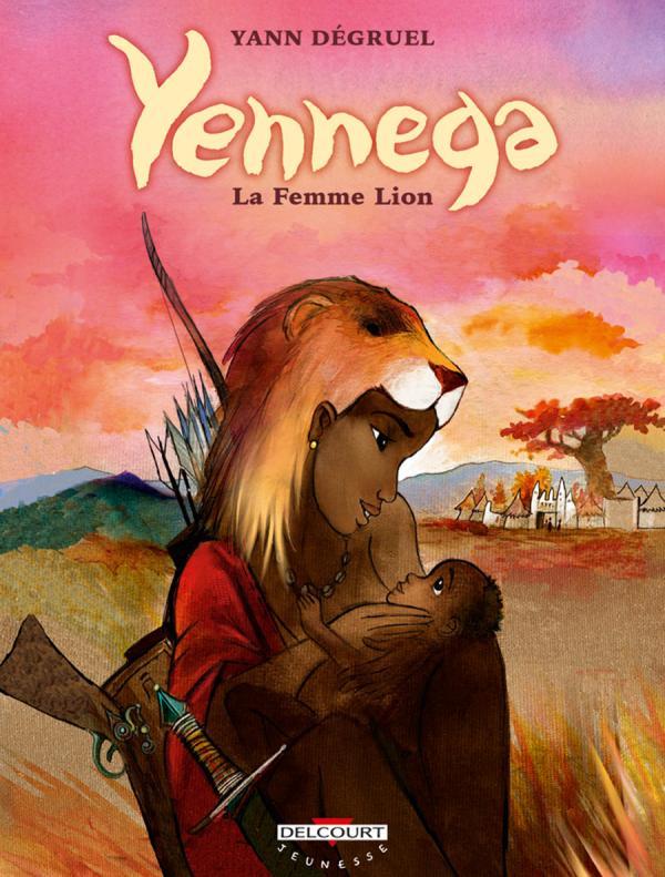Yennega, la femme lion, bd chez Delcourt de Degruel