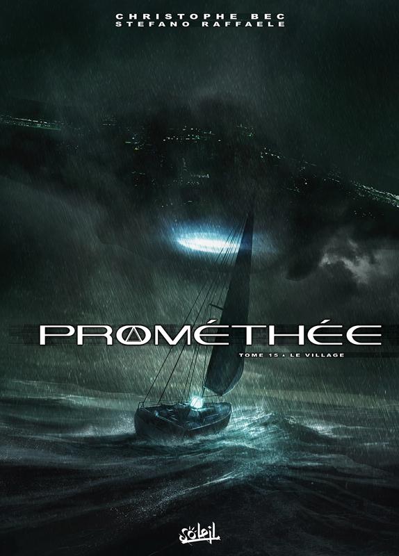 Prométhée – cycle 2, T15 : Le Village (0), bd chez Soleil de Bec, Raffaele