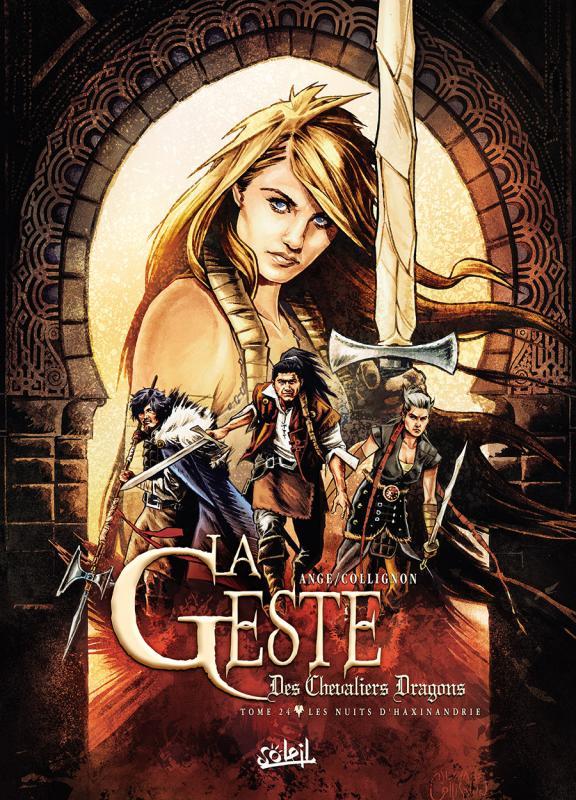 La geste des Chevaliers Dragons T24 : Les Nuits d'Haxinandrie (0), bd chez Soleil de Ange, Collignon, Dominici, Paitreau