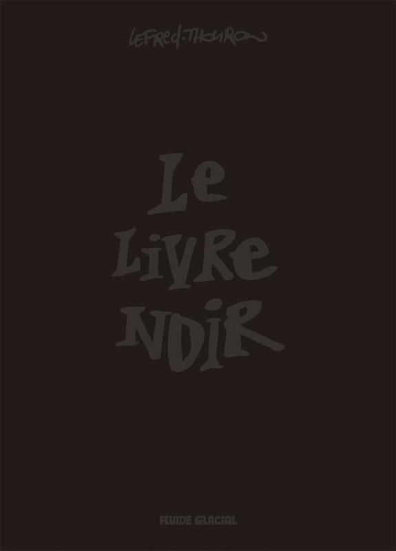 Le Livre noir, bd chez Fluide Glacial de Lefred-Thouron