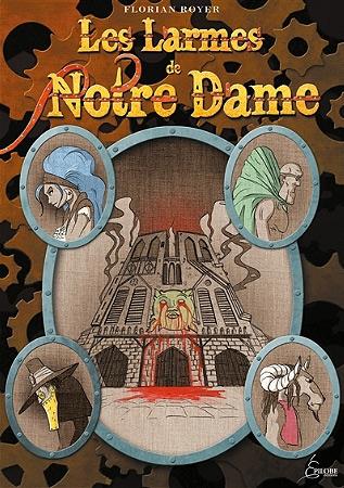 Les Larmes de Notre Dame, bd chez Epilobe de Royer