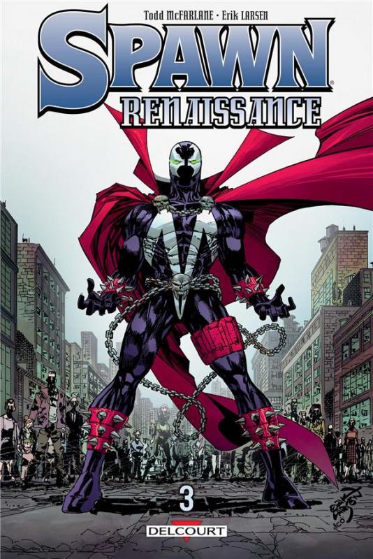 Spawn Renaissance T3, comics chez Delcourt de Larsen, McFarlane, FCO Plascencia, Toris, Koutsis