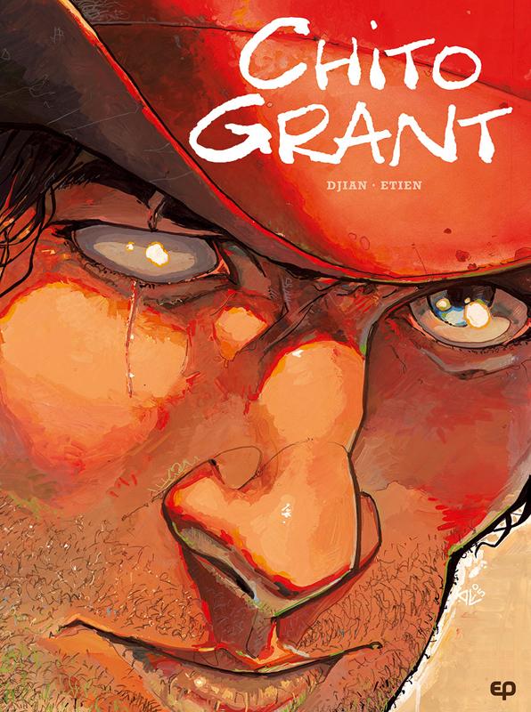 Chito Grant : Intégrale (0), bd chez EP Editions de Djian, Etien