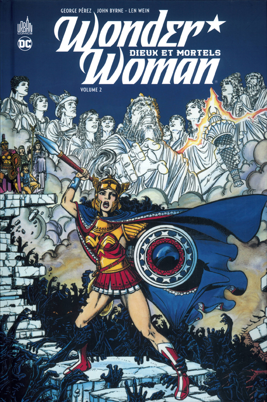 Wonder Woman - Dieux et Mortels T2, comics chez Urban Comics de Byrne, Perez, Wein, Bolton, Swan, Adams, Garcia-Lopez, Bolland, Marrinan, Gafford, Ziuko