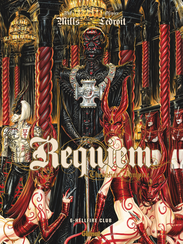 Requiem - chevalier vampire T6 : Hellfire Club (0), bd chez Glénat de Mills, Ledroit