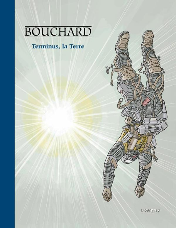 Bob Leclerc T2 : Terminus, la terre (0), bd chez Mosquito de Bouchard