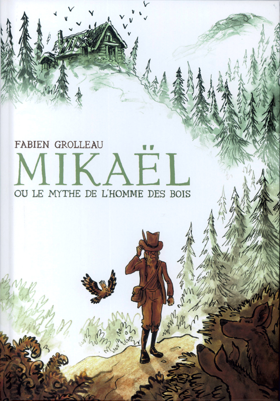 Mikaël ou le mythe de l'homme des bois, bd chez 6 pieds sous terre de Grolleau