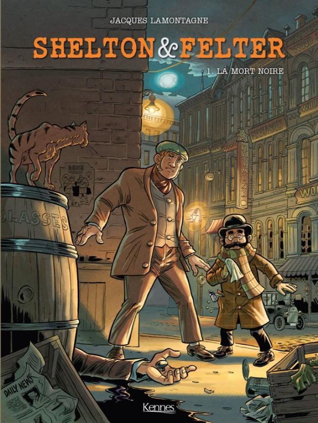 Shelton & Felter T1 : La mort noire (0), bd chez Kennes éditions de Lamontagne