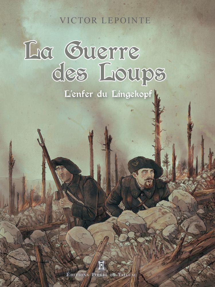 La Guerre des loups : L'enfer du Lingekopf (0), bd chez Pierre de Taillac de Lepointe