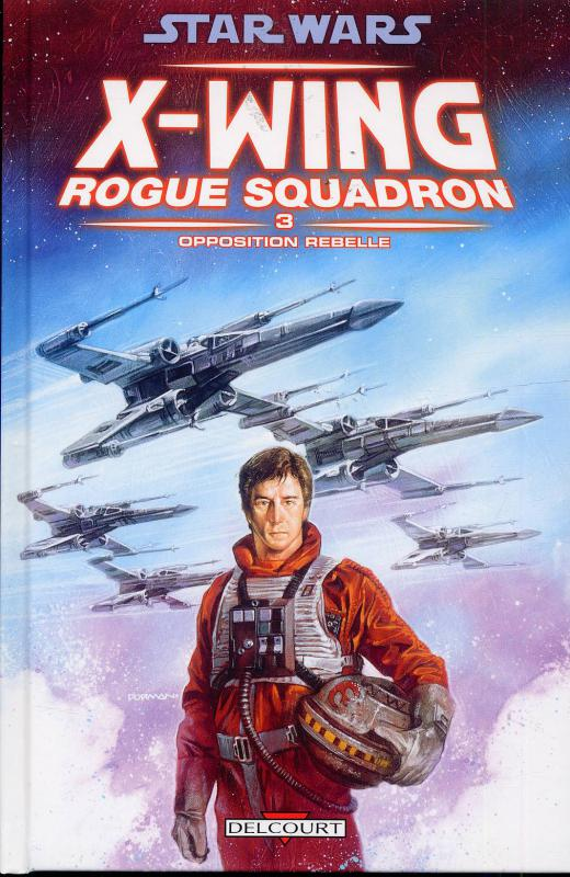 Star Wars - X-Wing Rogue Squadron T3 : Opposition rebelle (0), comics chez Delcourt de Stackpole, Baron, Nunis, David