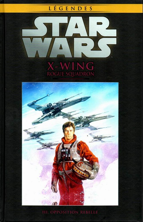 Star Wars Légendes T64 : X-Wing Rogue Squadron - Opposition rebelle (0), comics chez Hachette de Baron, Stackpole, Nunis, David