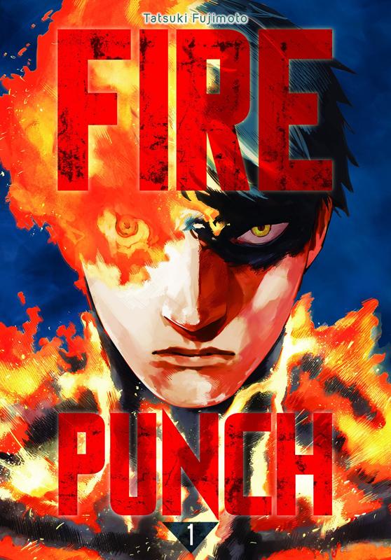 Fire Punch T1, manga chez Kazé manga de Fujimoto