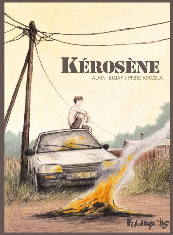 Kérosène, bd chez Futuropolis de Bujak, Macola