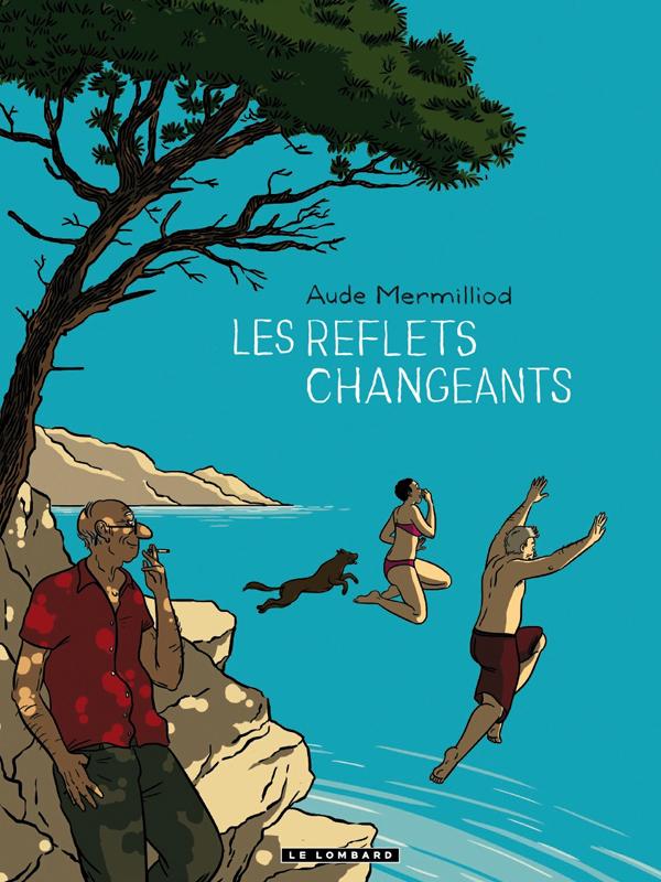 Les Reflets changeants, bd chez Le Lombard de Mermilliod