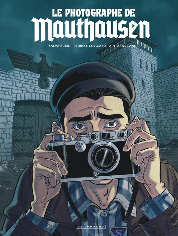 Le Photographe de Mauthausen, bd chez Le Lombard de Salva, Colombo, Landa