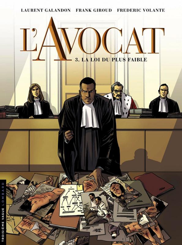 L'Avocat T3 : La loi du plus faible (0), bd chez Le Lombard de Galandon, Giroud, Volante, Bouchard
