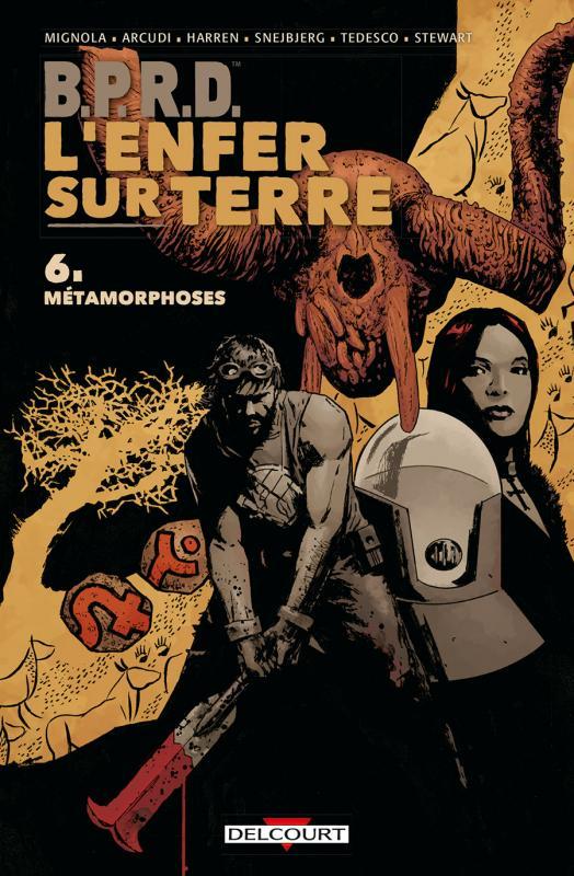 B.P.R.D. - L'enfer sur Terre T6 : Métamorphoses (0), comics chez Delcourt de Mignola, Arcudi, Tedesco, Snejbjerg, Harren, Stewart, Campbell