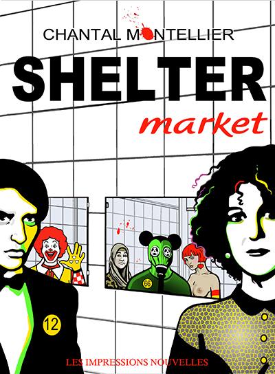 Shelter market, bd chez Les Impressions Nouvelles de Montellier