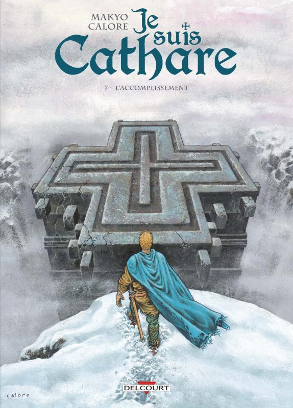 Je suis cathare T7 : L'accomplissement (0), bd chez Delcourt de Makyo, Calore, Checcaglini