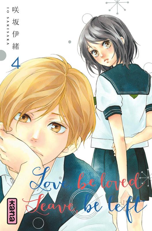 Love,Be Loved Leave,Be Left T4, manga chez Kana de Sakisaka
