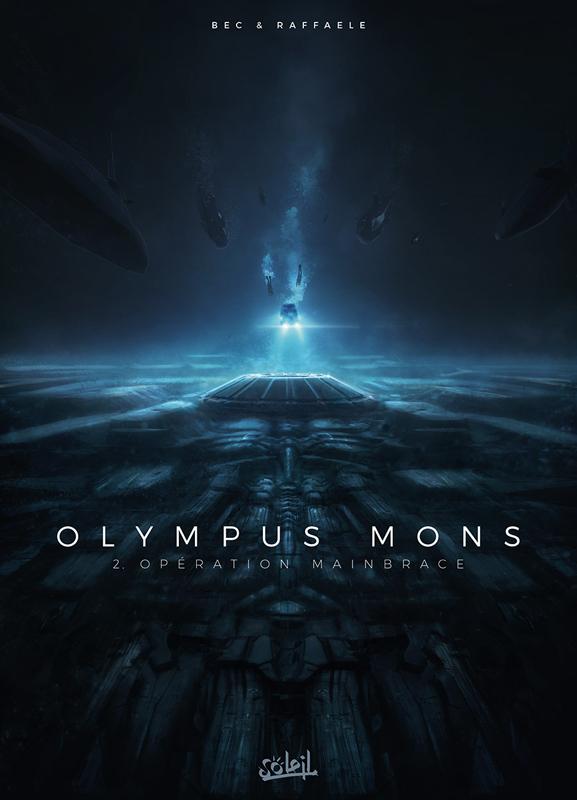 Olympus Mons T2 : Olympus Mons T2 - Opération Mainbrace (0), bd chez Soleil de Bec, Raffaele, Digikore studio, Loyvet