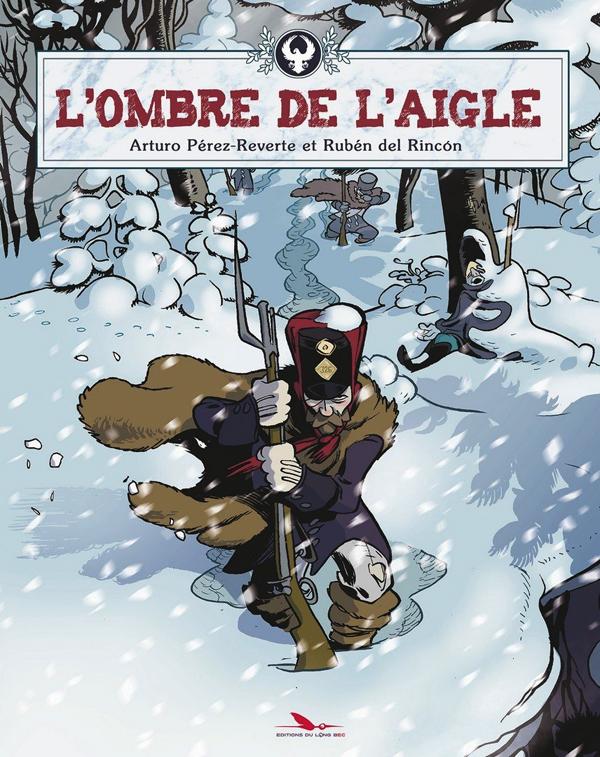 L'Ombre de l'aigle, bd chez Les éditions du Long Bec de Pérez-Reverte, del Rincon