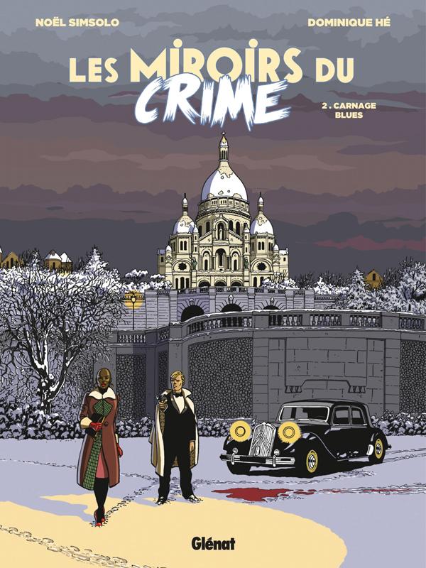 Les Miroirs du Crime T2 : Pigalle, la rouge (0), bd chez Glénat de Simsolo, Hé