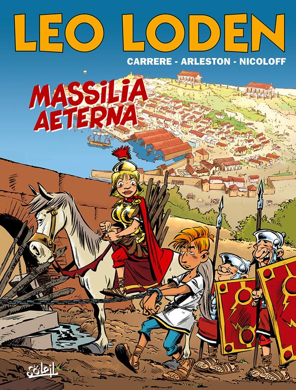 Léo Loden T25 : Massilia Aeterna (0), bd chez Soleil de Arleston, Nicoloff, Carrère, Cerise