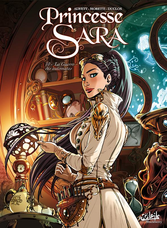 Princesse Sara T10 : La guerre des automates (0), bd chez Soleil de Alwett, Moretti, Duclos