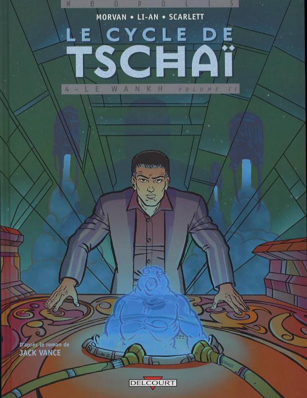 Le cycle de Tschaï T4 : Le Wankh, volume 2 (0), bd chez Delcourt de Vance, Morvan, Li-An, Smulkowski