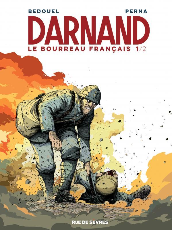 Darnand T1 : L'artisan de la victoire (0), bd chez Rue de Sèvres de Perna, Bedouel