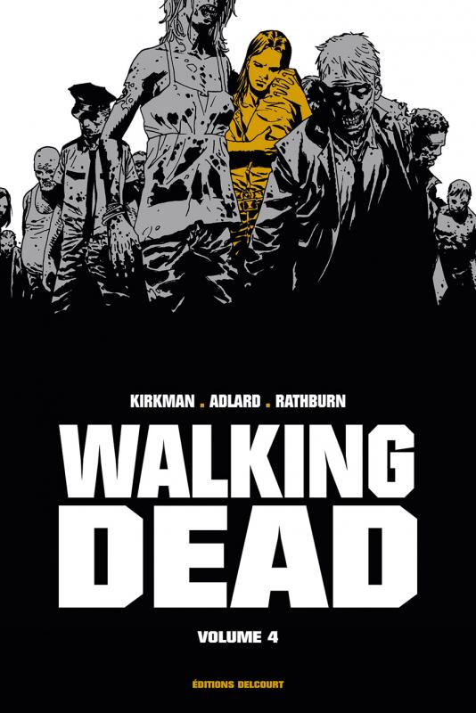 Walking Dead T4, comics chez Delcourt de Kirkman, Adlard, Rathburn