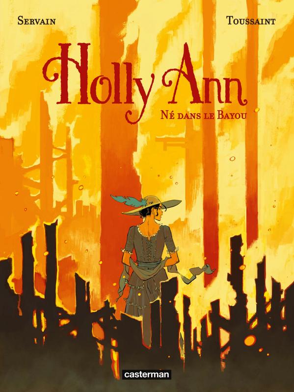 Holly Ann T3 : Né dans le Bayou (0), bd chez Casterman de Toussaint, Servain