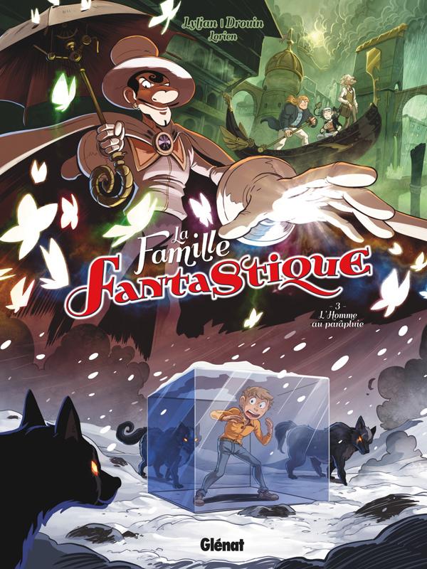 La Famille Fantastique T3 : L'Homme au parapluie (0), bd chez Glénat de Lylian, Drouin, Lorien
