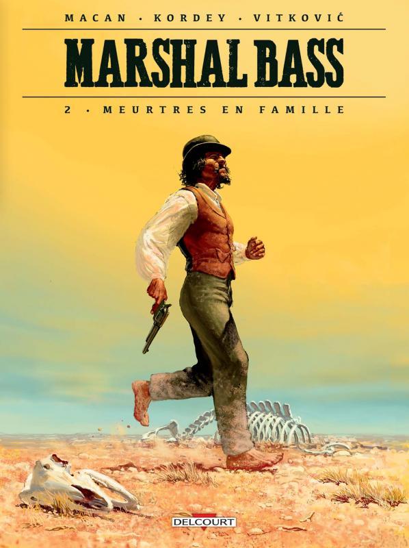 Marshal Bass T2 : Meurtres en famille (0), bd chez Delcourt de Macan, Kordey, Vitkovic