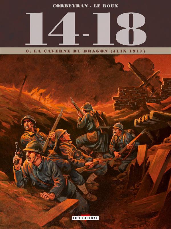 14-18 T8 : 14 - 18 T8 - La Caverne du dragon (mai 1917) (0), bd chez Delcourt de Corbeyran, Brizard, Le  Roux