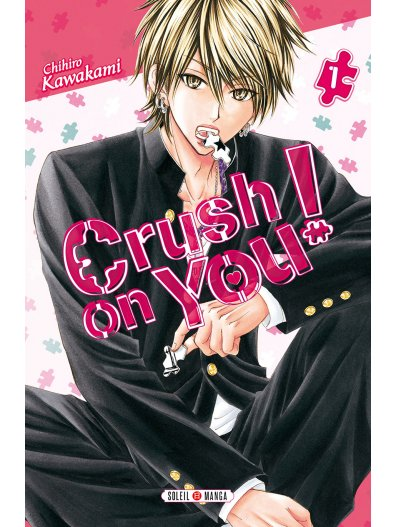 Crush on you ! T1, manga chez Soleil de Kawakami