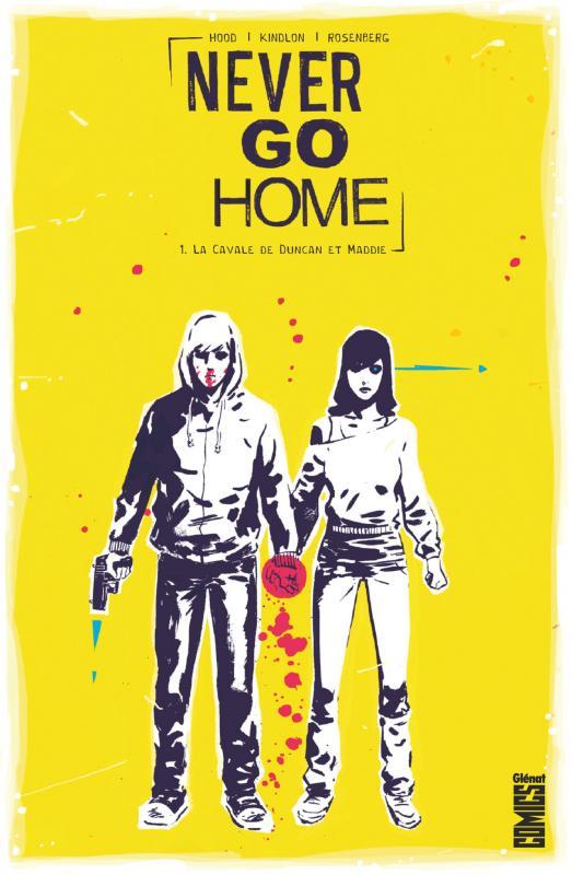 Never Go Home T1 : La cavale de Duncan et Maddie (0), comics chez Glénat de Rosenberg, Kindlon, Hood, Scurti, Boss