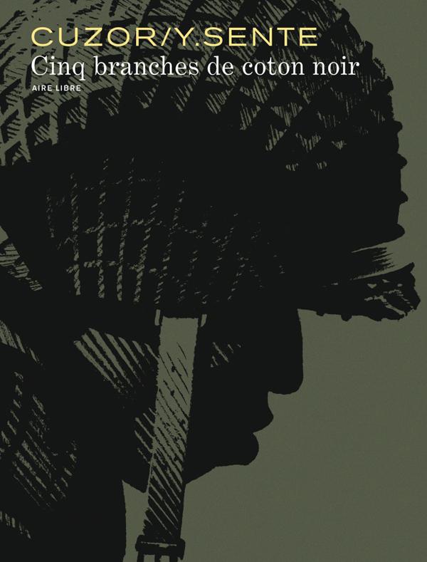 Cinq branches de coton noir, bd chez Dupuis de Sente, Cuzor, Versaevel