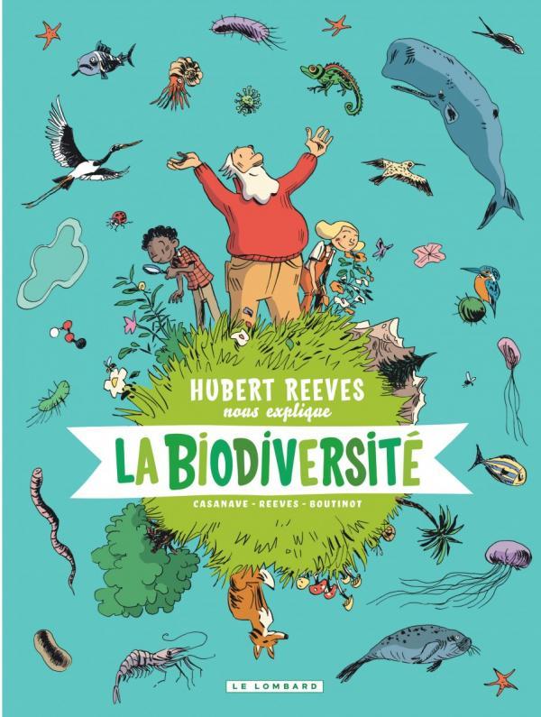 Hubert Reeves nous explique T1 : La biodiversité (0), bd chez Le Lombard de Reeves, Casanave