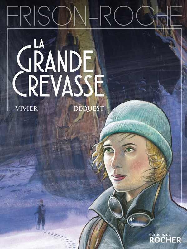 Frison-Roche – cycle 1 : Chamonix, T2 : La grande crevasse (0), bd chez Editions du Rocher de Vivier, Dequest