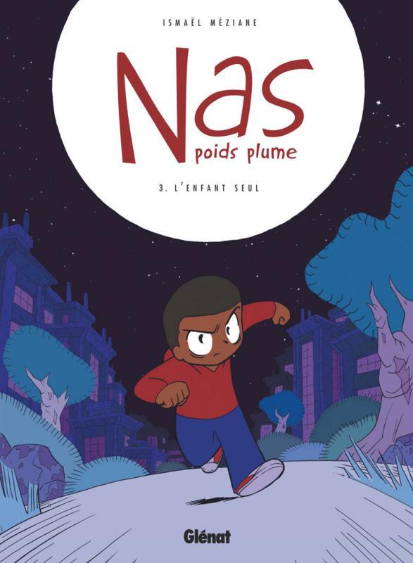 Nas, poids plume T3 : L'enfant seul (0), bd chez Glénat de Méziane
