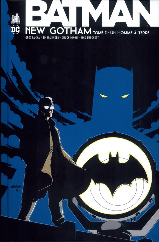 Batman New Gotham T2 : Un homme à terre (0), comics chez Urban Comics de Carlton, Defilippis, Grayson, Dixon, Rucka, Brubaker, Lieber, Ramos, Pope, Pander Brothers, Giella, Anderson, Harris, Burchett, Giordano, Lilly, Collins, Giddings, Blanchard, McCraw, Mulvihill, Digital Chameleon, Wildstorm fx, Whitmore, Kalisz, Johnson