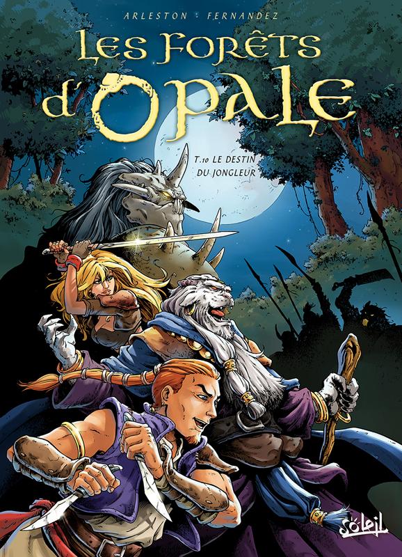 Les forêts d'Opale T10 : Le Destin du jongleur (0), bd chez Soleil de Arleston, Fernandez, Perrot