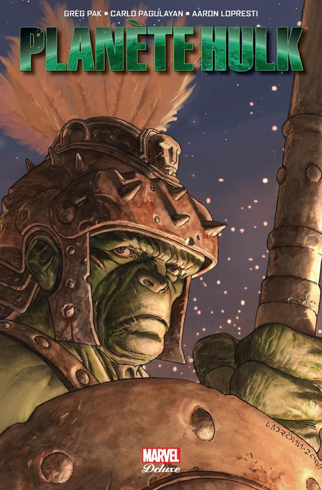 Planète Hulk, comics chez Panini Comics de Pak, David, Lopresti, Oeming, Nino, Lee, Rogers, Chung, Kindzierski, Martin, Sotomayor, Studio F, Ladrönn